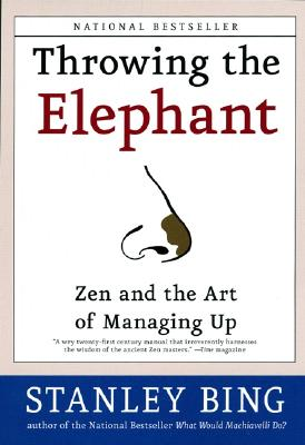 Throwing the Elephant: Zen and the Art of Managing Up Cover Image
