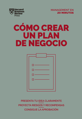 Cómo Crear Un Plan de Negocios. Serie Management En 20 Minutos (Creating Business Plans. 20 Minute Manager. Spanish Edition) Cover Image