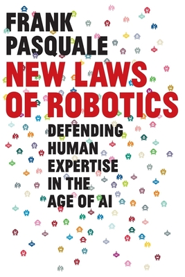 New Laws of Robotics: Defending Human Expertise in the Age of AI Cover Image