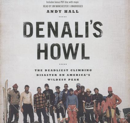 Denali's Howl: The Deadliest Climbing Disaster on America's Wildest Peak Cover Image