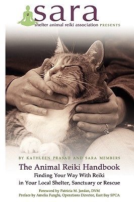 The Animal Reiki Handbook - Finding Your Way With Reiki in Your Local Shelter, Sanctuary or Rescue Cover Image
