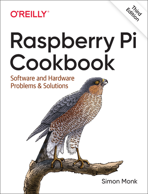 Raspberry Pi Cookbook: Software and Hardware Problems and Solutions Cover Image