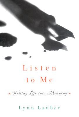 Listen to Me: Writing Life into Meaning Cover Image
