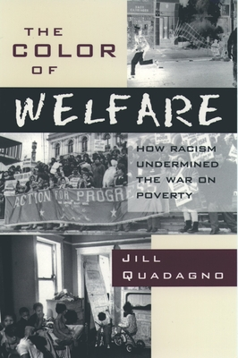 The Color of Welfare: How Racism Undermined the War on Poverty Cover Image