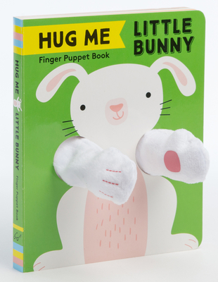 Hug Me Little Bunny: Finger Puppet Book: (Finger Puppet Books, Baby Board Books, Sensory Books, Bunny Books for Babies, Touch and Feel Books) Cover Image