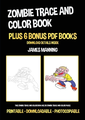 Zombie Trace and Color Book: This zombie trace and color book has 38 zombie trace and color pages Cover Image