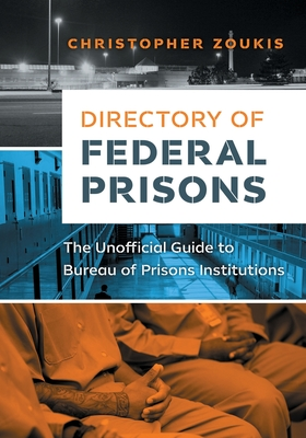 Directory of Federal Prisons: The Unofficial Guide to Bureau of Prisons Institutions Cover Image
