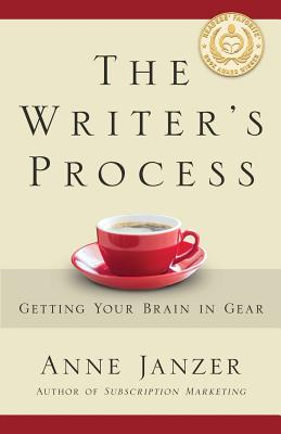 The Writer's Process: Getting Your Brain in Gear Cover Image