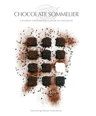Chocolate Sommelier: A Journey Through the Culture of Chocolate Cover Image