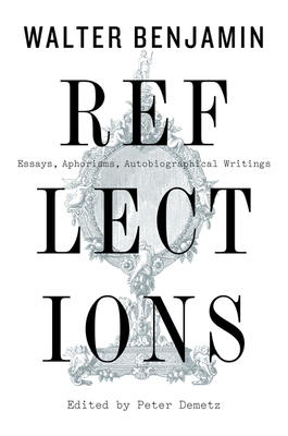 Reflections: Essays, Aphorisms, Autobiographical Writings Cover Image