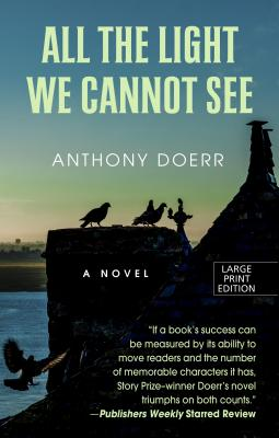 All the Light We Cannot See (Thorndike Reviewers' Choice) Cover Image
