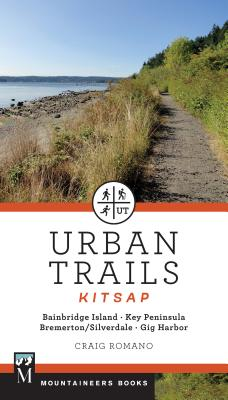 Urban Trails: Kitsap: Bainbridge Island/ Key Peninsula/ Bremerton/ Silverdale/ Gig Harbor Cover Image