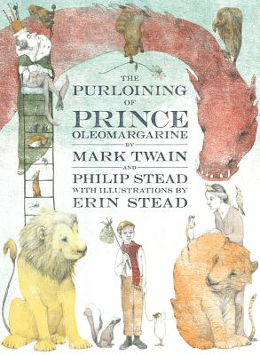 The Purloining of Prince Olemargarine by Mark Twain and Philip Stead