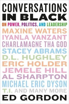 Conversations in Black: On Power, Politics, and Leadership Cover Image