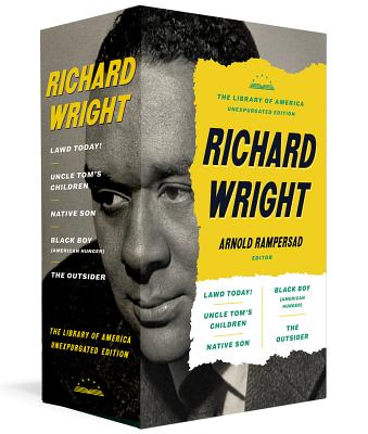 Richard Wright: The Library of America Unexpurgated Edition: Native Son / Uncle Tom's Children / Black Boy / and more Cover Image