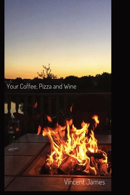 Your Coffee, Pizza and Wine Cover Image