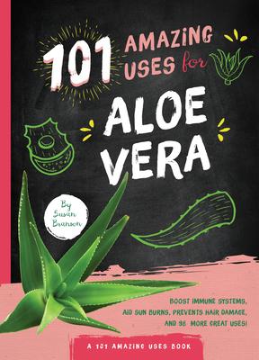 101 Amazing Uses for Aloe Vera Cover Image
