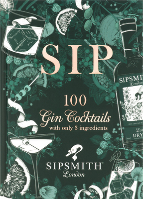 Sip: 100 gin cocktails with just three ingredients Cover Image