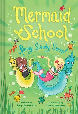 Ready, Steady, Swim! (Mermaid School 3) Cover Image