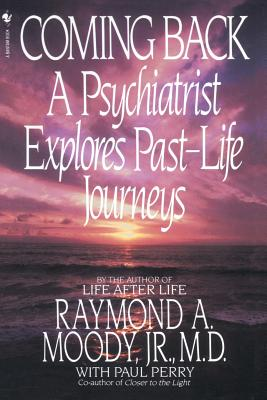Coming Back: A Psychiatrist Explores Past-Life Journeys Cover Image