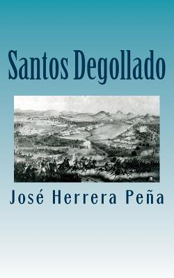 Santos Degollado: Rector, Gobernador, Secretario de Estado, Ministro de la Corte Cover Image