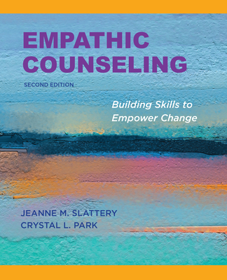 Empathic Counseling: Building Skills to Empower Change, Second Edition, 2020 Copyright Cover Image