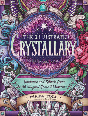 The Illustrated Crystallary: Guidance and Rituals from 36 Magical Gems & Minerals (Wild Wisdom) Cover Image