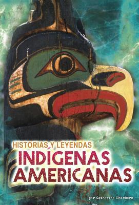 Historias Y Leyendas Indígenas Americanas Cover Image