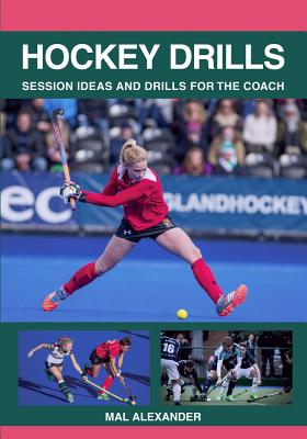 Hockey Drills: Session Ideas and Drills for the Coach Cover Image