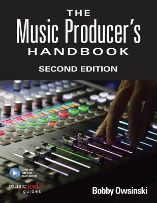 The Music Producer's Handbook: Includes Online Resource (Technical Reference) Cover Image
