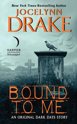 Bound to Me: An Original Dark Days Story Cover Image