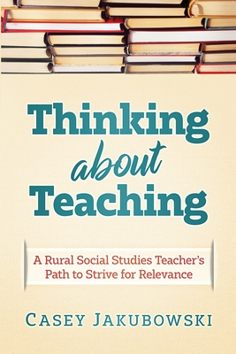 Thinking About Teaching: A Rural Social Studies Teacher's Path to Strive for Excellence Cover Image