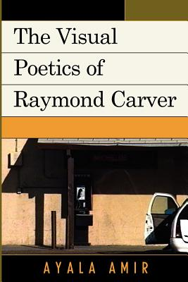 The Visual Poetics of Raymond Carver Cover Image