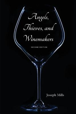 Angels, Thieves, and Winemakers (Second Edition) Cover Image