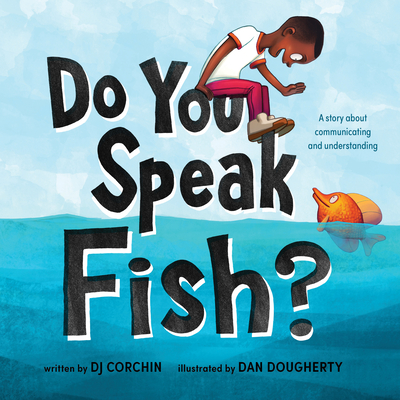 Do You Speak Fish?: A story about communicating and understanding Cover Image