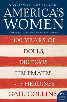 America's Women: 400 Years of Dolls, Drudges, Helpmates, and Heroines Cover Image