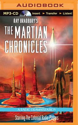 The Martian Chronicles: A Radio Dramatization (Colonial Radio Theatre on the Air) Cover Image