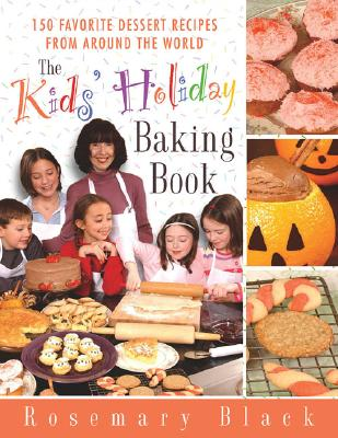 The Kids' Holiday Baking Book: 150 Favorite Dessert Recipes from Around the World Cover Image