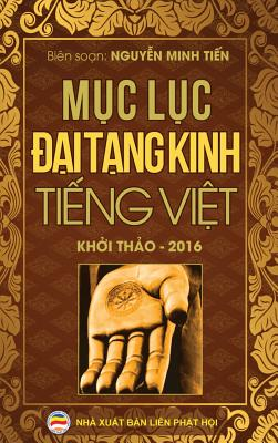 Mục lục Đại Tạng Kinh Tiếng Việt: Bản khởi thảo năm 2016 Cover Image