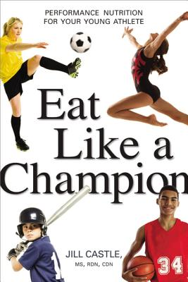 Eat Like a Champion: Performance Nutrition for Your Young Athlete Cover Image