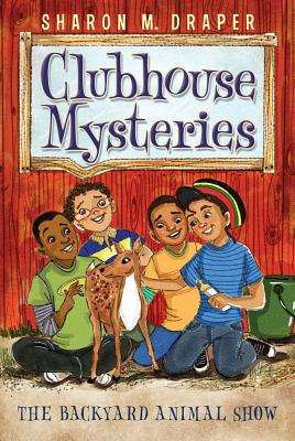 The Backyard Animal Show (Clubhouse Mysteries #5) Cover Image