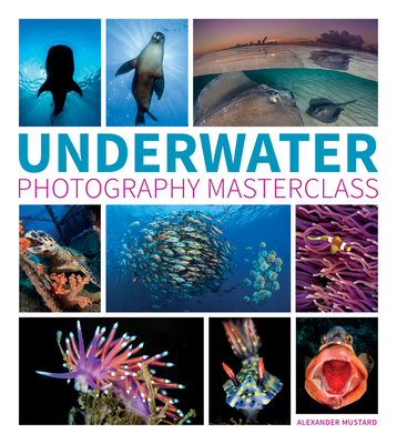 Underwater Photography Masterclass Cover Image