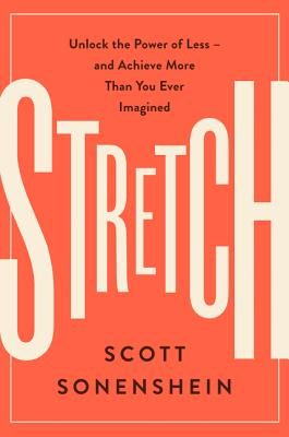Stretch: Unlock the Power of Less -and Achieve More Than You Ever Imagined Cover Image