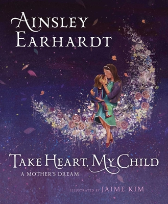 Take Heart, My Child: A Mother's Dream Cover Image