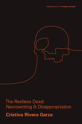 The Restless Dead: Necrowriting and Disappropriation Cover Image