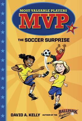 MVP #2: The Soccer Surprise (Most Valuable Players #2) Cover Image