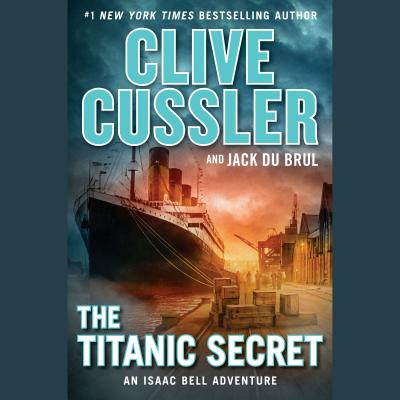 The Titanic Secret (An Isaac Bell Adventure #11) Cover Image