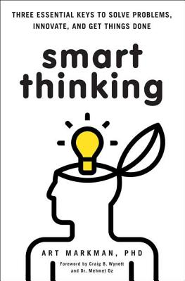 Smart Thinking: Three Essential Keys to Solve Problems, Innovate, and Get Things Done Cover Image