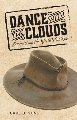 Dance with the Clouds: Backpacking the World That Was Cover Image
