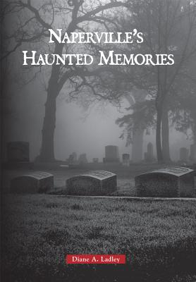 Naperville's Haunted Memories Cover Image